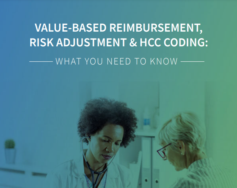Value-Based Reimbursement, Risk Adjustment and HCC Coding: What You Need to Know