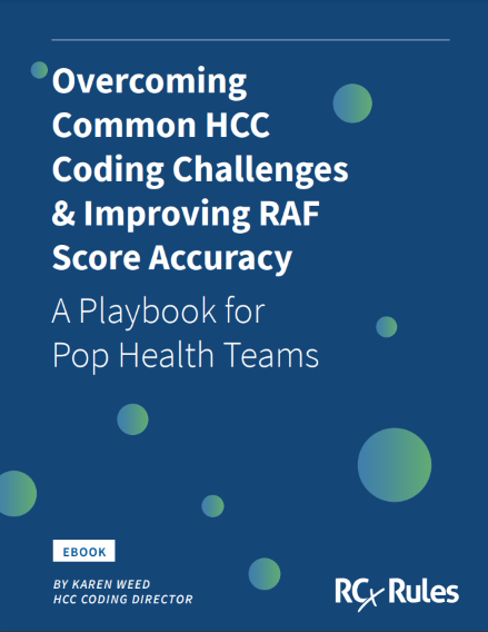 A Playbook for Pop Health Teams: Overcoming Common HCC Coding Challenges & Improving RAF Score Accuracy