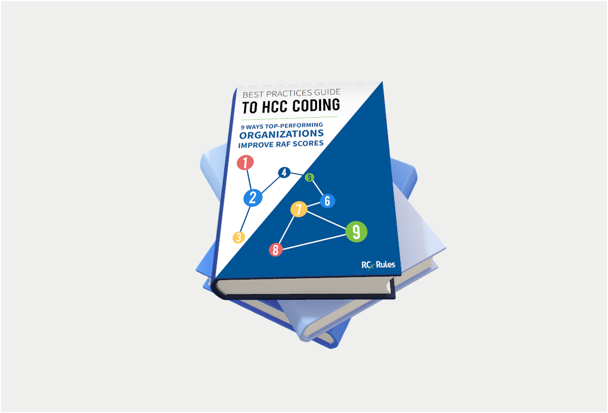 Best Practices Guide to HCC Coding: 9 Ways Top Performing Organizations Improve RAF Scores